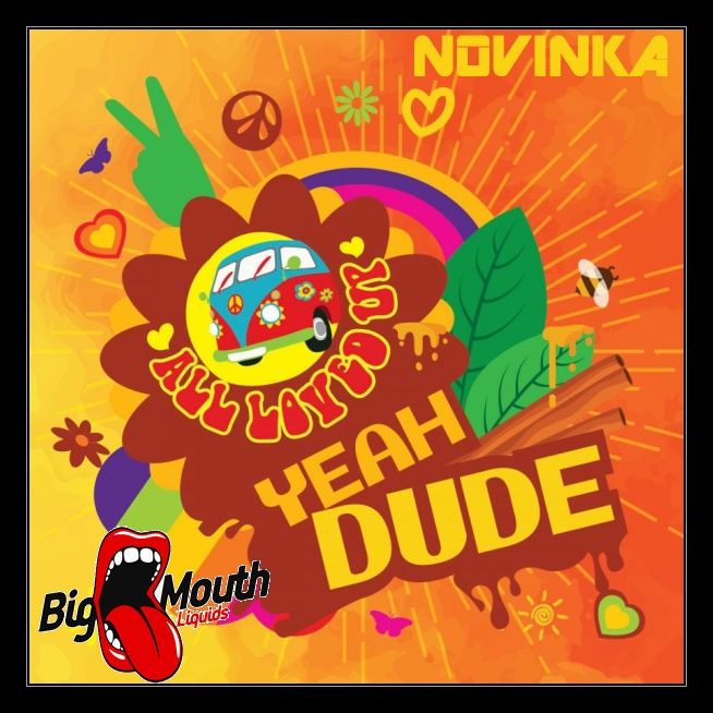 Big Mouth - All Loved Up YEAH DUDE 10ml